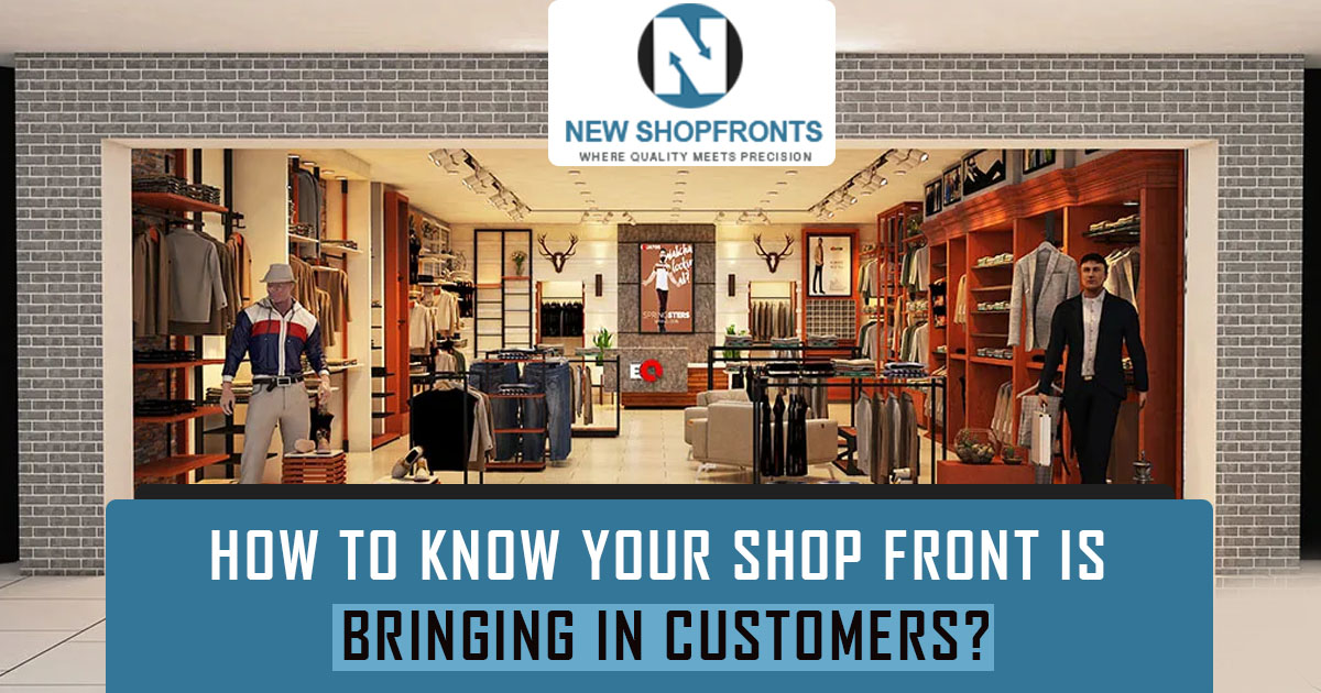 How to know your shop front is bringing in customers