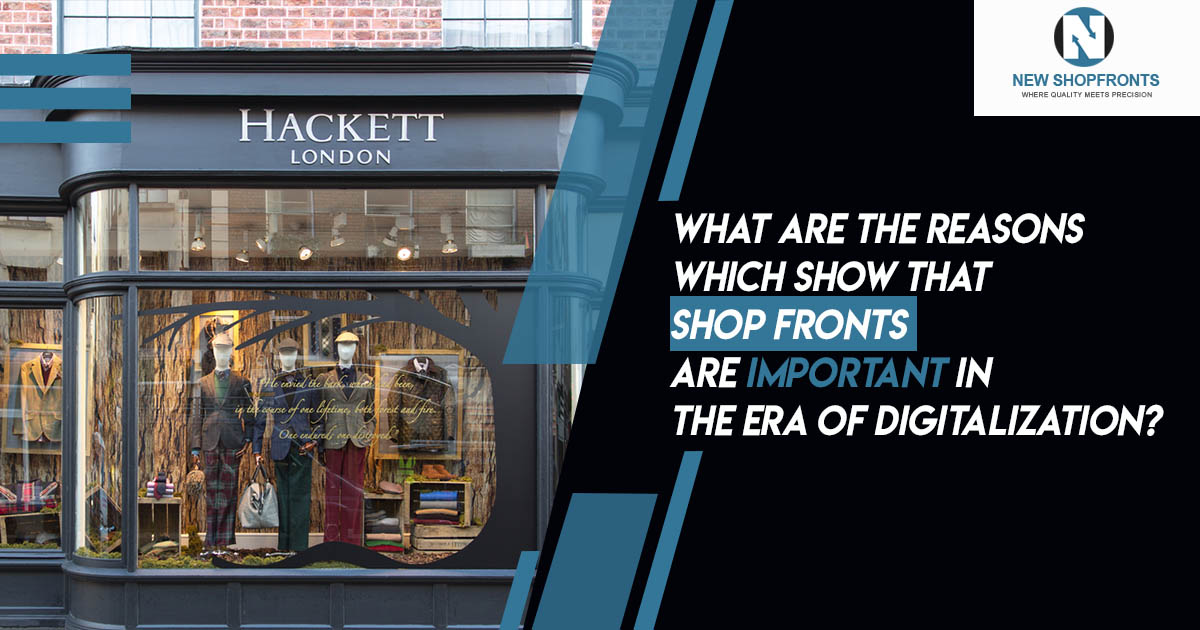 shop fronts are important in the era of digitalization