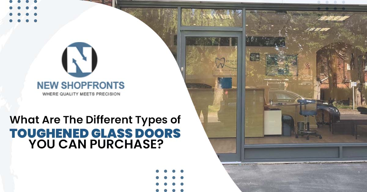 What are the different types of toughened glass doors you can purchase