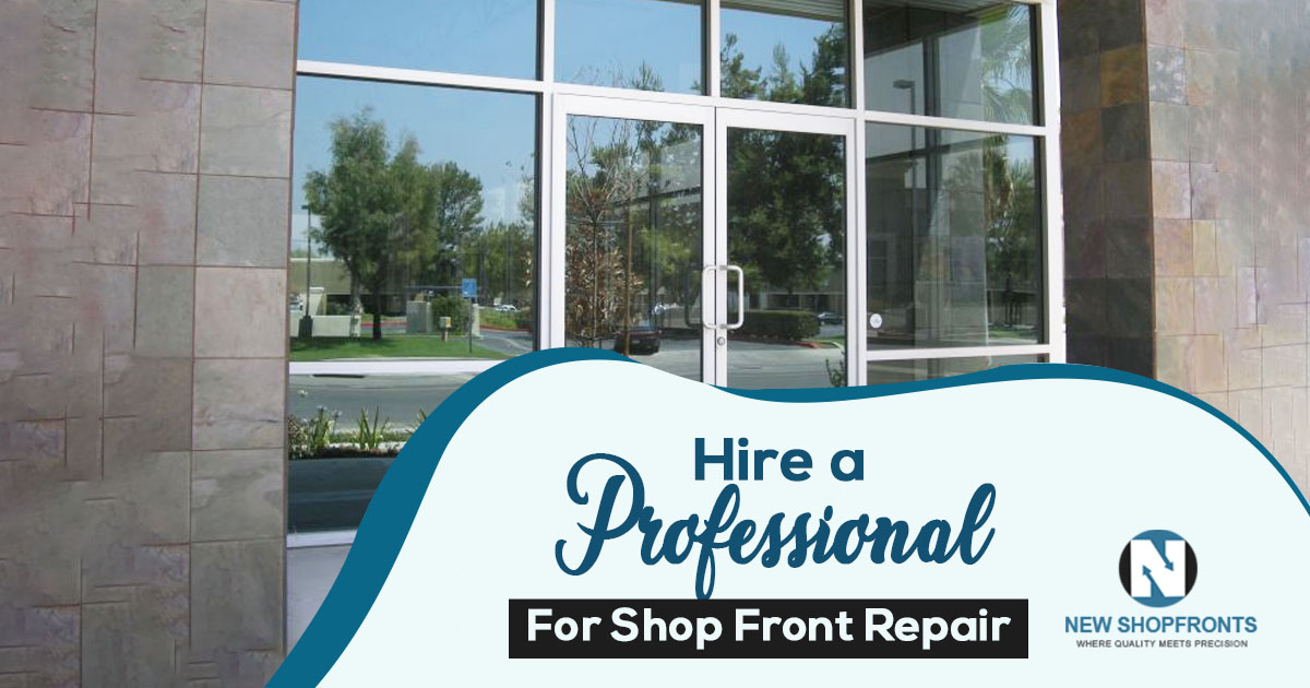 hire a professional for shop front repair
