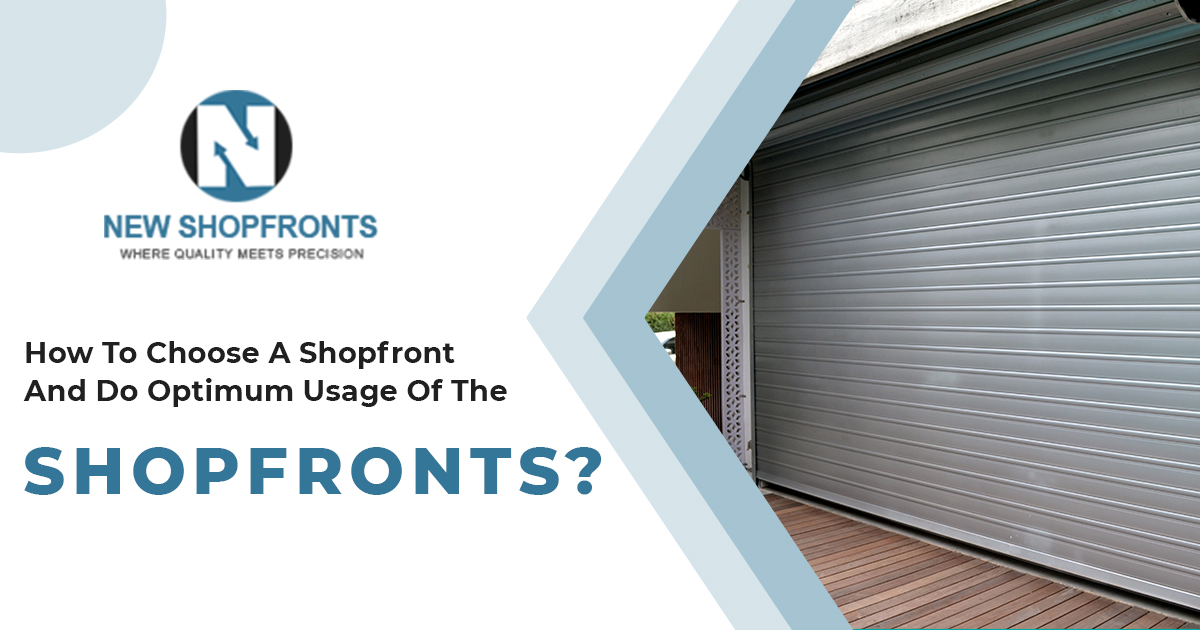 How-To-Choose-A-Shopfront-And-Do-Optimum-Usage-Of-The-Shopfronts