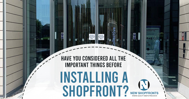 important things before installing a shopfront