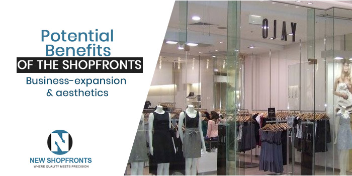 Potential Benefits of the shopfronts Business-expansion and aesthetics