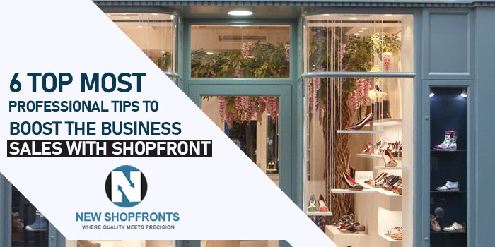6 topmost professional tips to boost the business sales with shopfront