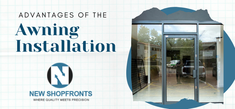 Advantages of the awning installation