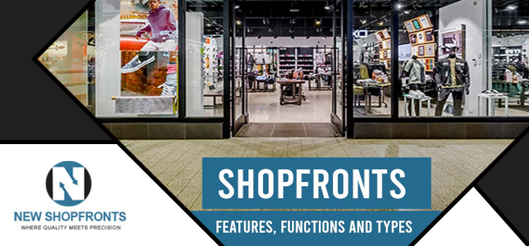 Shopfronts - Features, Functions and Types